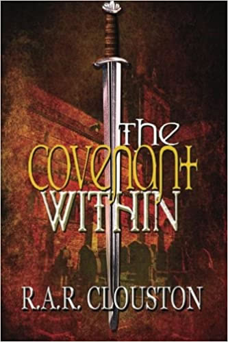 The Covenant Within by R.A.R. Clouston